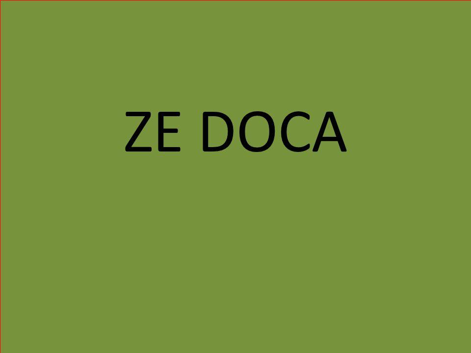 ZE DOCA ZE DOCA