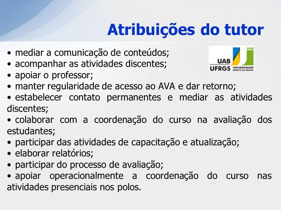 Atribuições do tutor mediar a comunicação de conteúdos;