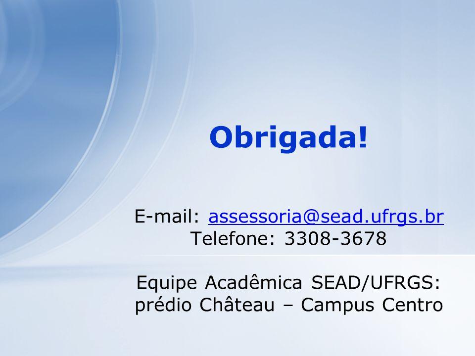 Obrigada. E-mail: assessoria@sead. ufrgs