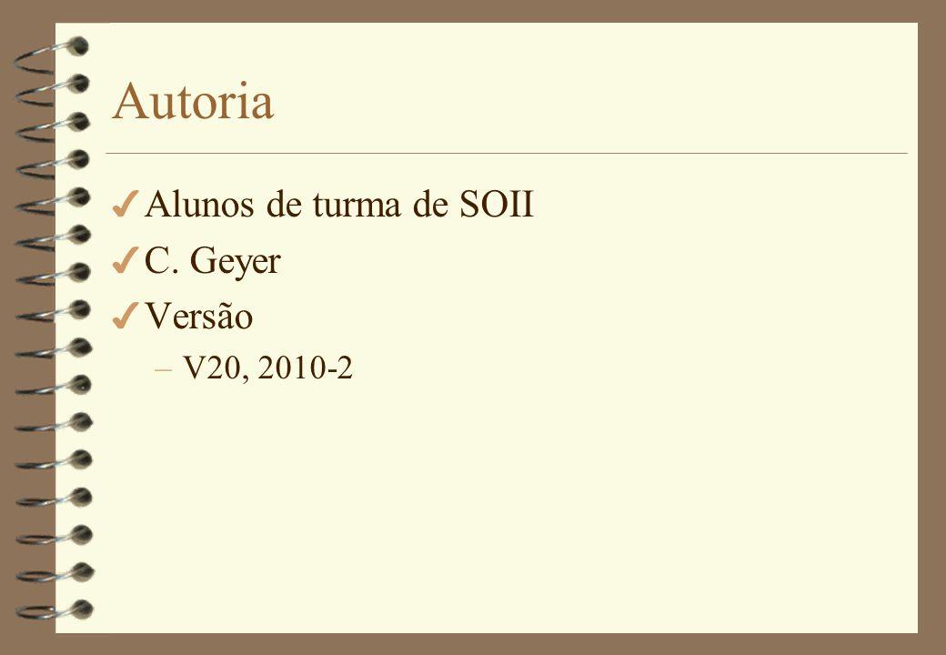 Autoria Alunos de turma de SOII C. Geyer Versão V20, 2010-2