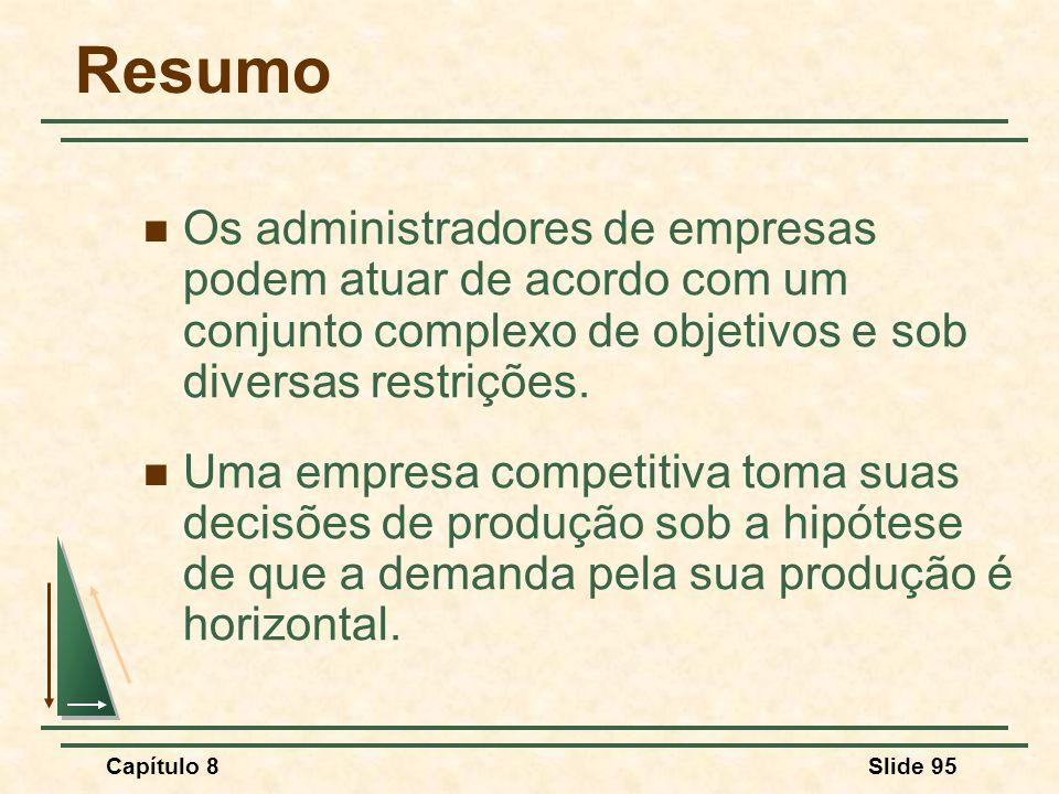 Resumo Os administradores de empresas podem atuar de acordo com um conjunto complexo de objetivos e sob diversas restrições.