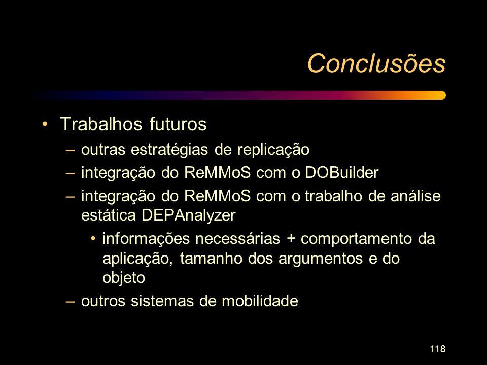 Conclusões Trabalhos futuros outras estratégias de replicação