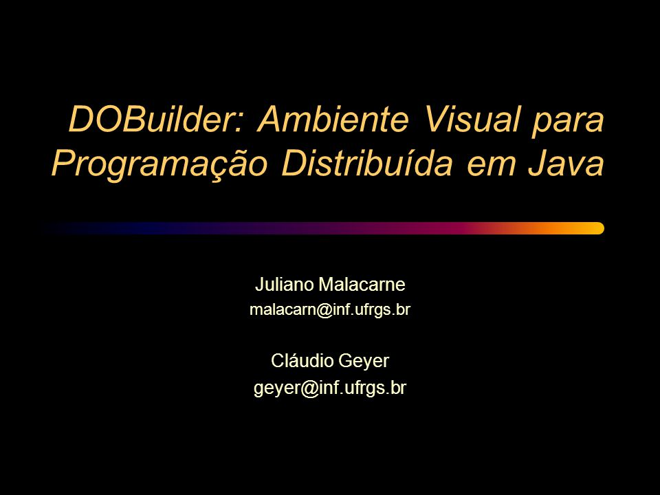 DOBuilder: Ambiente Visual para Programação Distribuída em Java