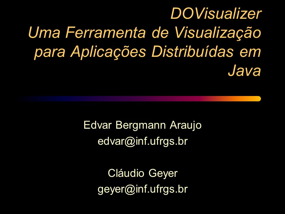 DOVisualizer Uma Ferramenta de Visualização para Aplicações Distribuídas em Java