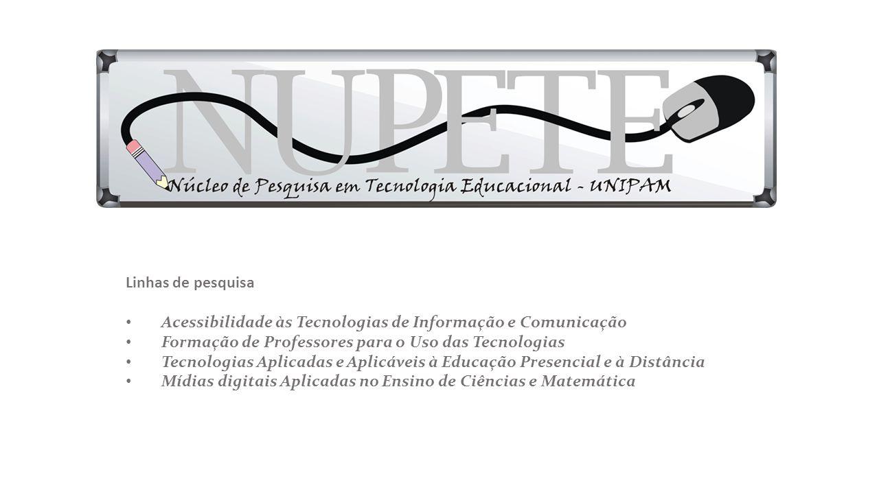 Linhas de pesquisa Acessibilidade às Tecnologias de Informação e Comunicação. Formação de Professores para o Uso das Tecnologias.