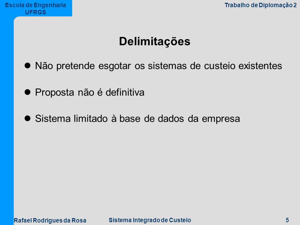 Delimitações Não pretende esgotar os sistemas de custeio existentes