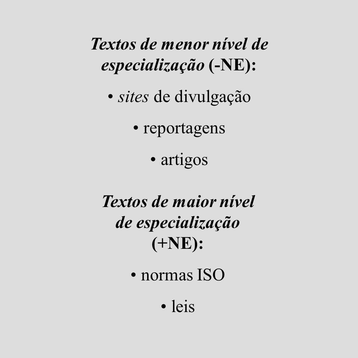 Textos de menor nível de especialização (-NE):