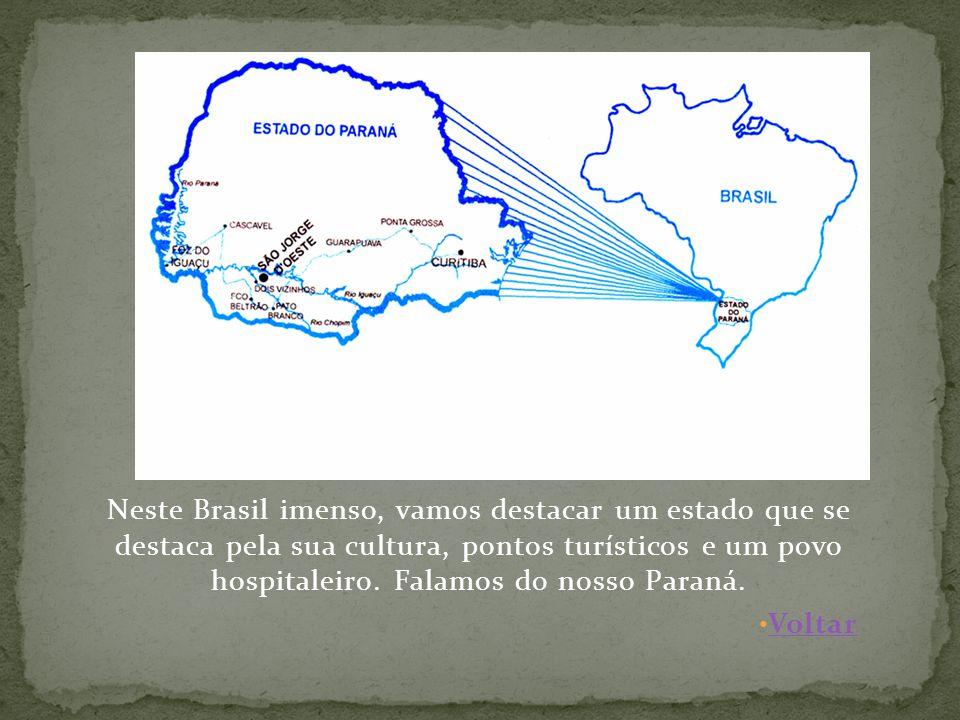 Neste Brasil imenso, vamos destacar um estado que se destaca pela sua cultura, pontos turísticos e um povo hospitaleiro. Falamos do nosso Paraná.