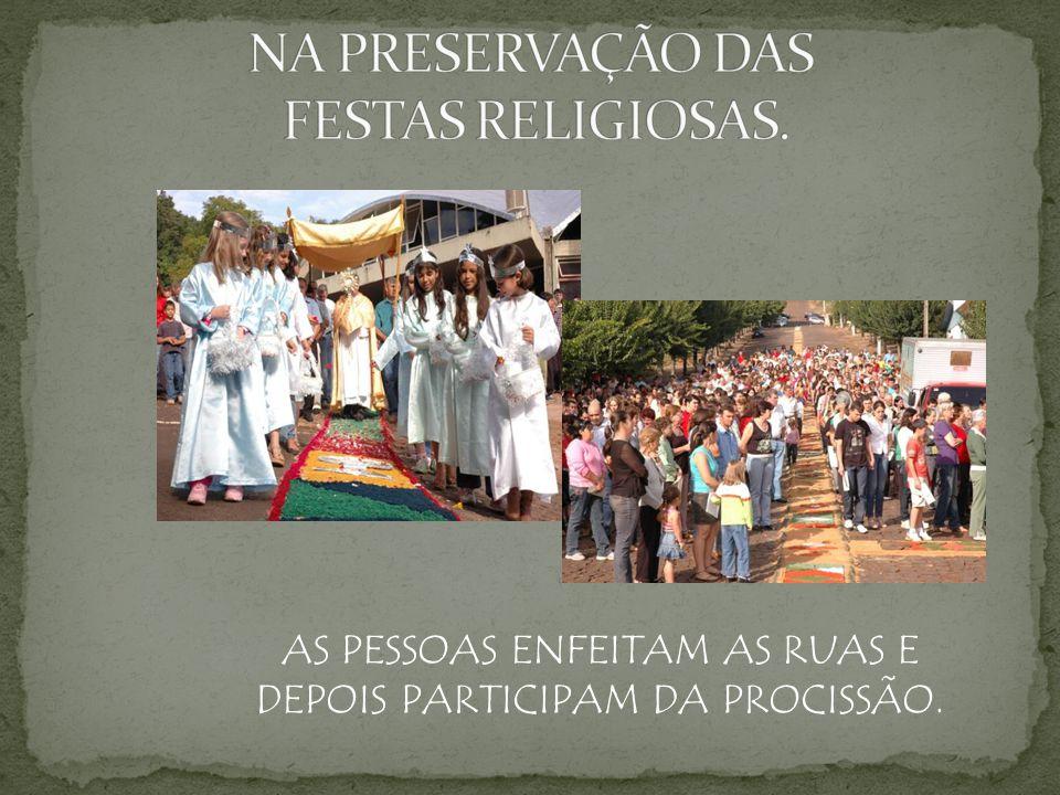 NA PRESERVAÇÃO DAS FESTAS RELIGIOSAS.