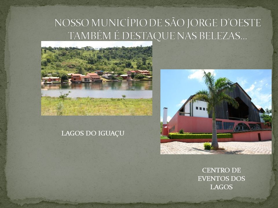 NOSSO MUNICÍPIO DE SÃO JORGE D'OESTE TAMBÉM É DESTAQUE NAS BELEZAS...