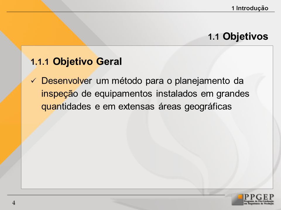 1 Introdução 1.1 Objetivos. 1.1.1 Objetivo Geral.