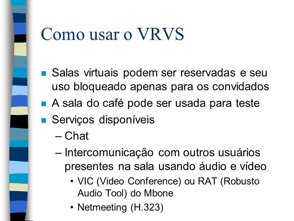 Como usar o VRVS Salas virtuais podem ser reservadas e seu uso bloqueado apenas para os convidados.