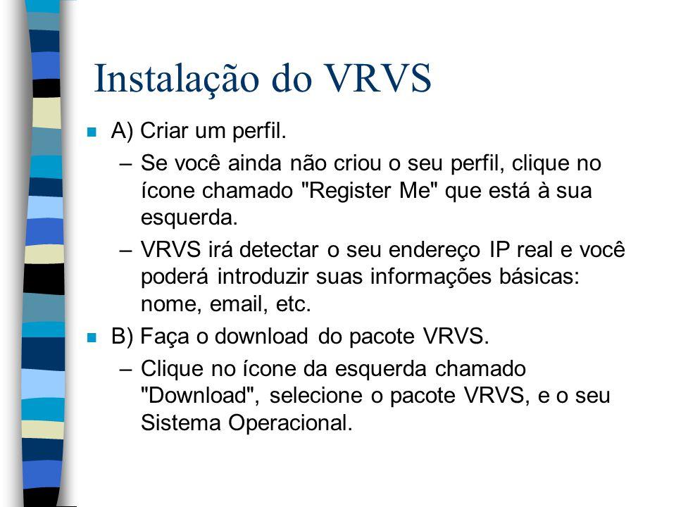 Instalação do VRVS A) Criar um perfil.