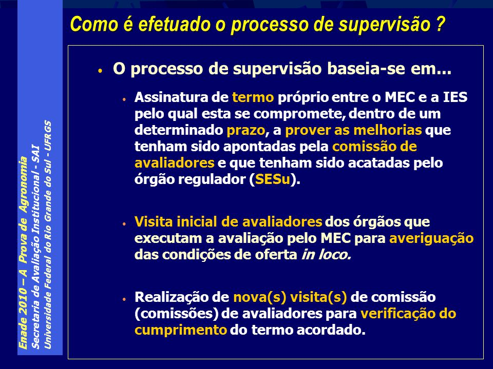 Como é efetuado o processo de supervisão