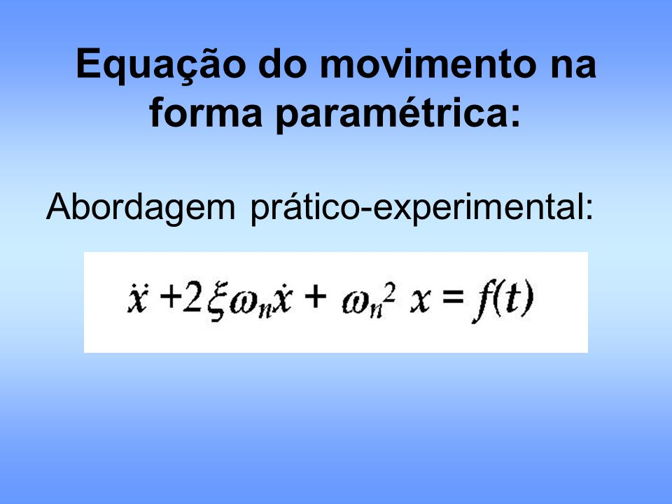 Equação do movimento na forma paramétrica:
