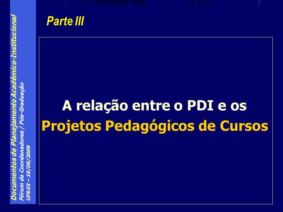 A relação entre o PDI e os Projetos Pedagógicos de Cursos