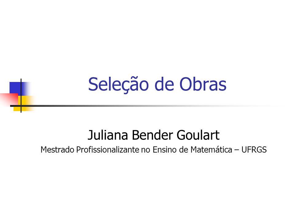 Seleção de Obras Juliana Bender Goulart