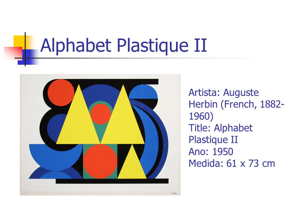 Alphabet Plastique II Artista: Auguste Herbin (French, 1882-1960) Title: Alphabet Plastique II Ano: 1950 Medida: 61 x 73 cm.