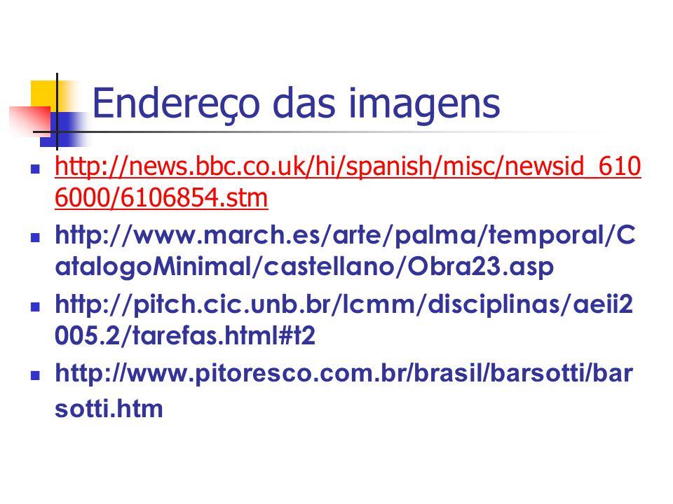 Endereço das imagens http://news.bbc.co.uk/hi/spanish/misc/newsid_6106000/6106854.stm.