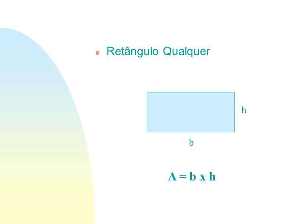01/04/2017 Retângulo Qualquer h b A = b x h