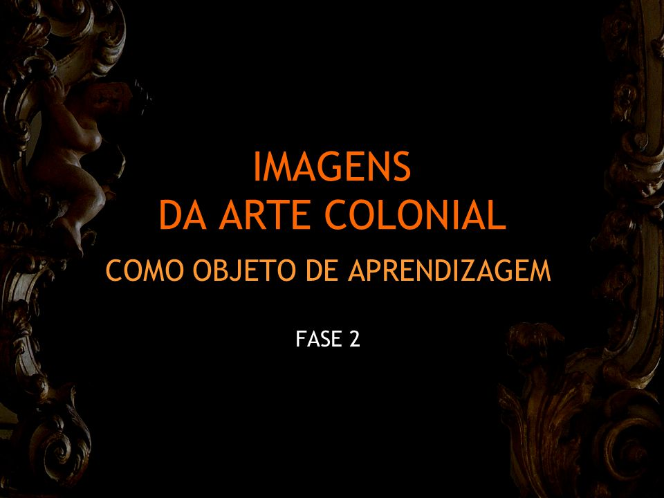 IMAGENS DA ARTE COLONIAL