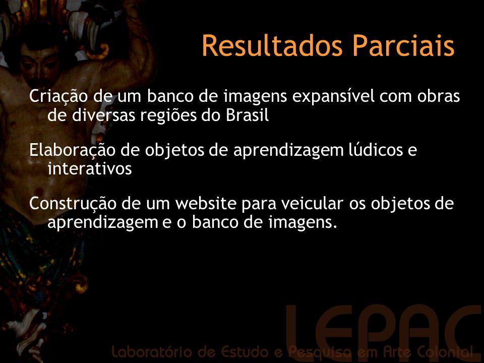 Resultados Parciais Criação de um banco de imagens expansível com obras de diversas regiões do Brasil.
