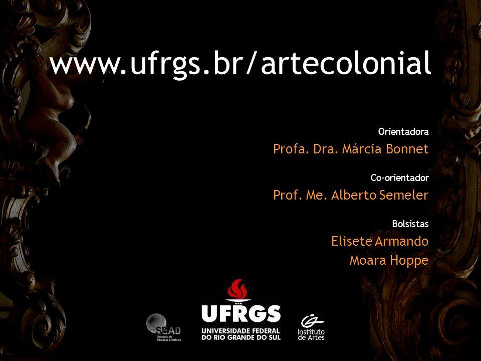 www.ufrgs.br/artecolonial Profa. Dra. Márcia Bonnet