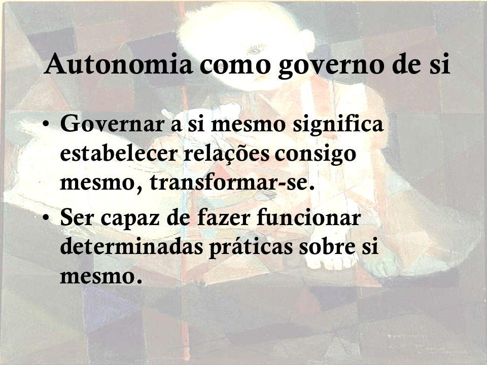 Autonomia como governo de si