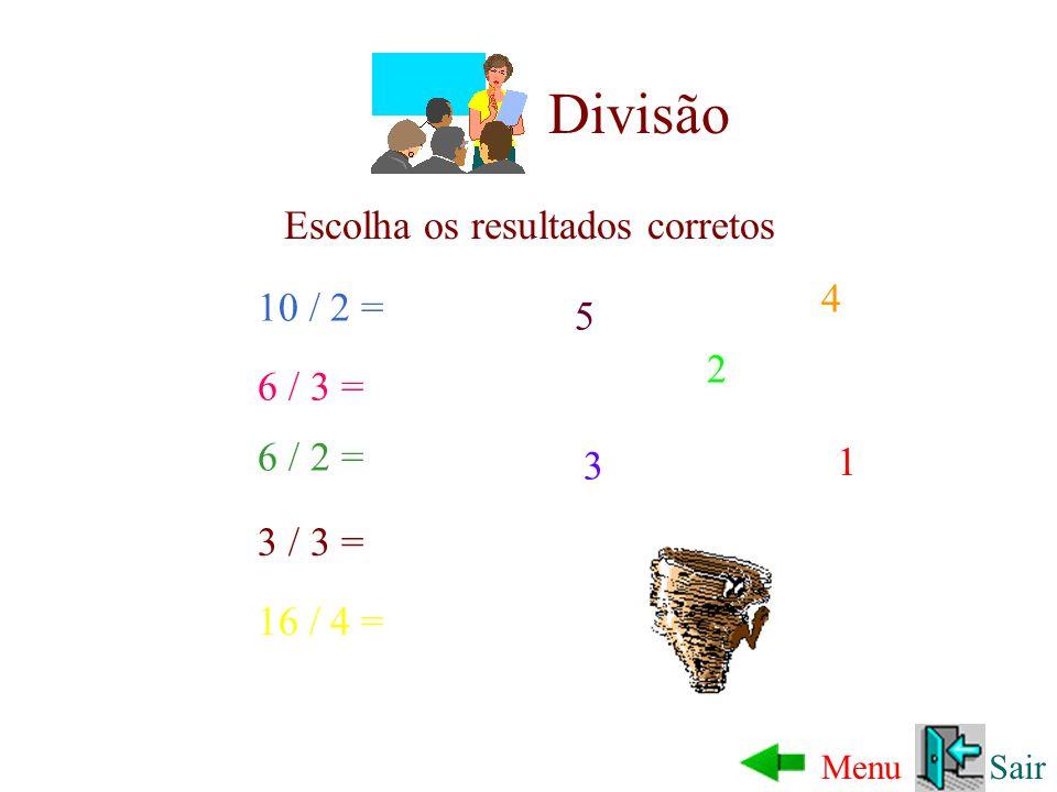 Divisão Escolha os resultados corretos 4 10 / 2 = 5 2 6 / 3 = 6 / 2 =