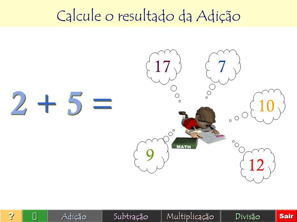 Calcule o resultado da Adição