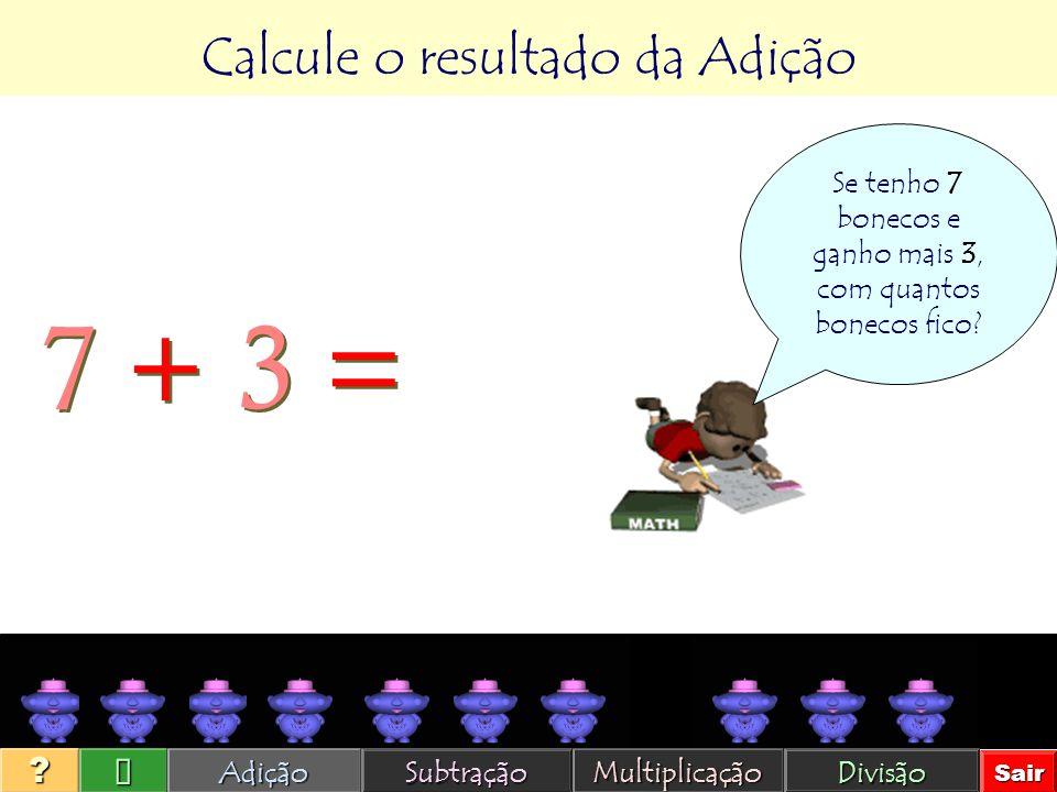 7 + 3 = Calcule o resultado da Adição Ü