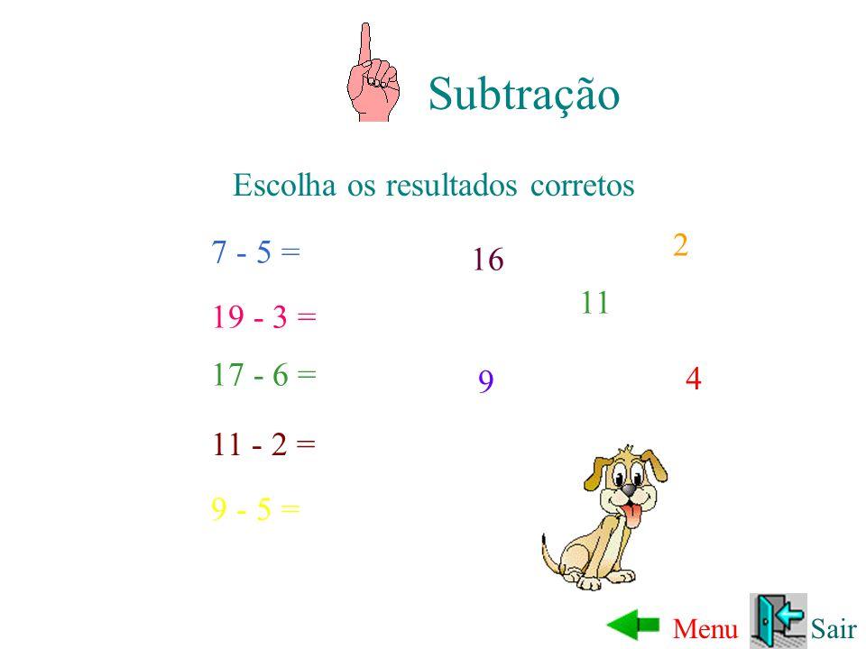 Subtração Escolha os resultados corretos 2 7 - 5 = 16 11 19 - 3 =