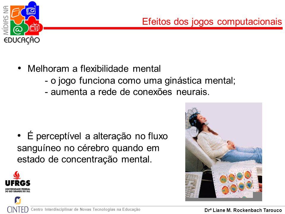 Melhoram a flexibilidade mental