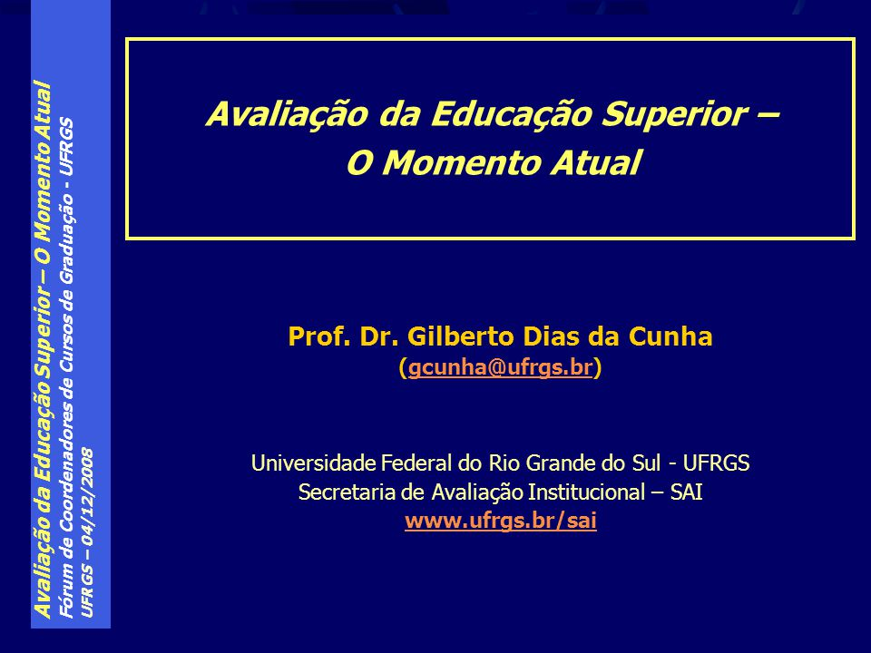 Avaliação da Educação Superior – Prof. Dr. Gilberto Dias da Cunha