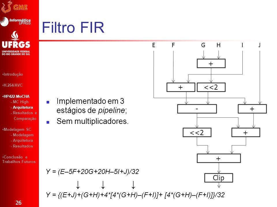 Filtro FIR Implementado em 3 estágios de pipeline;