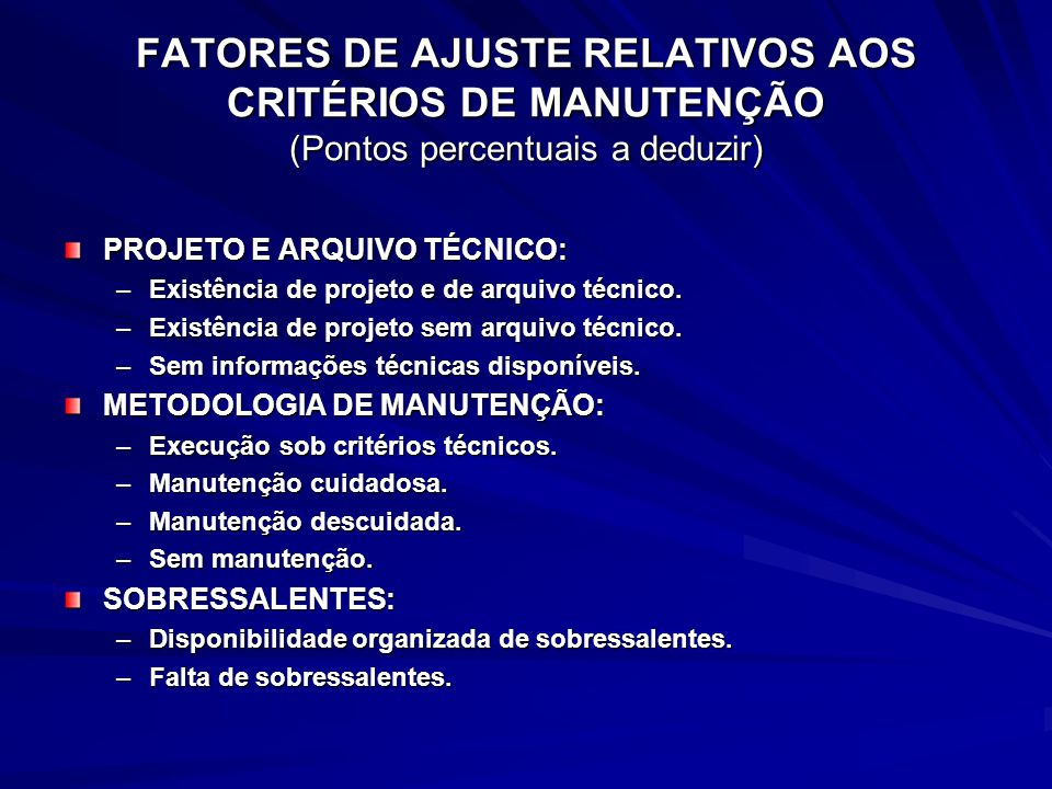 FATORES DE AJUSTE RELATIVOS AOS CRITÉRIOS DE MANUTENÇÃO (Pontos percentuais a deduzir)