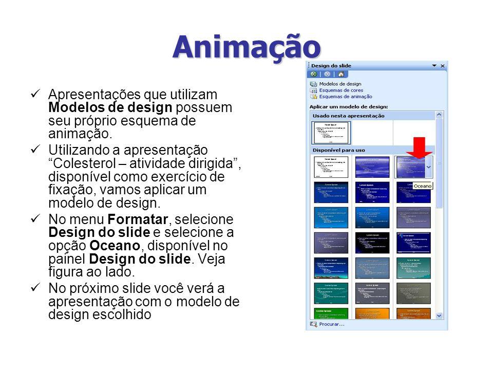 Animação Apresentações que utilizam Modelos de design possuem seu próprio esquema de animação.