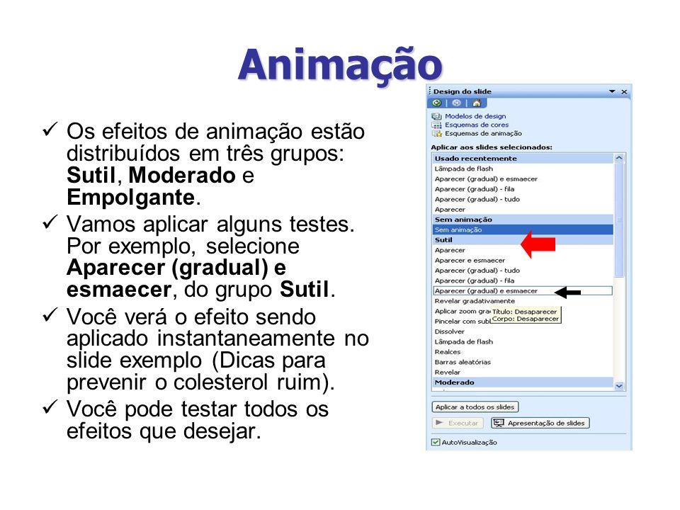 Animação Os efeitos de animação estão distribuídos em três grupos: Sutil, Moderado e Empolgante.