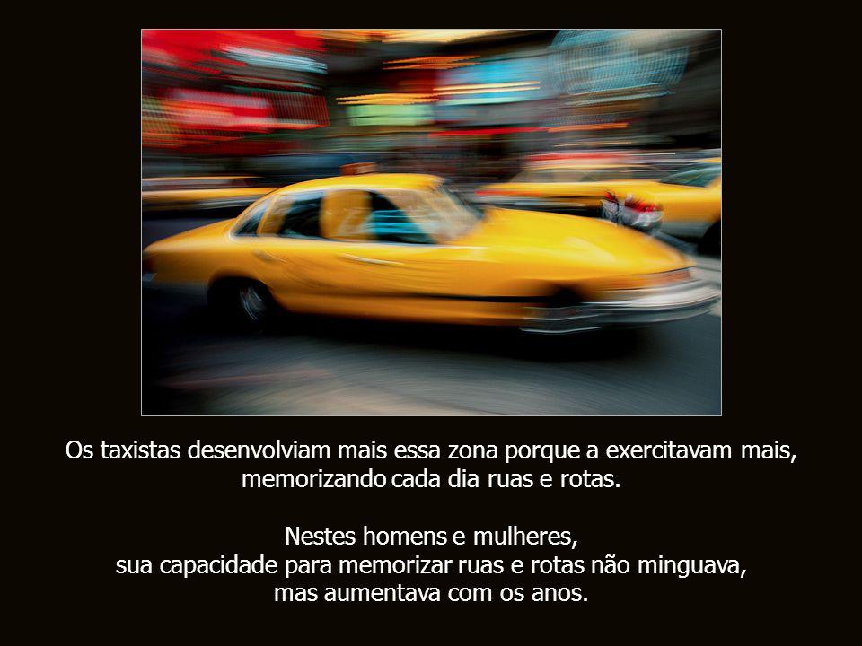 Os taxistas desenvolviam mais essa zona porque a exercitavam mais,