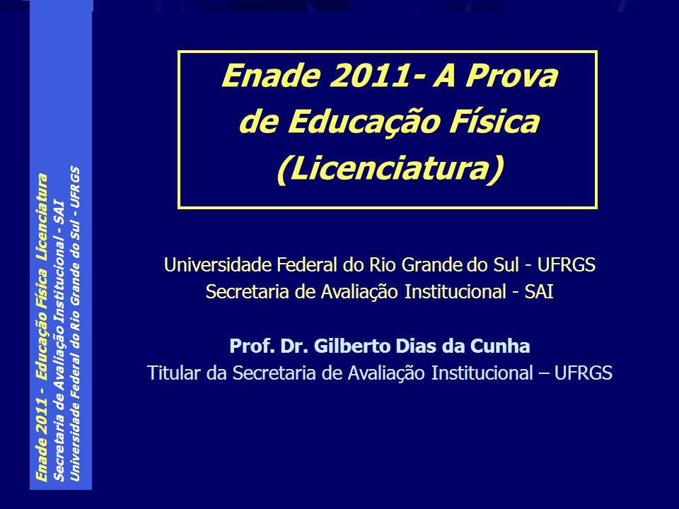 Enade 2011- A Prova de Educação Física (Licenciatura)
