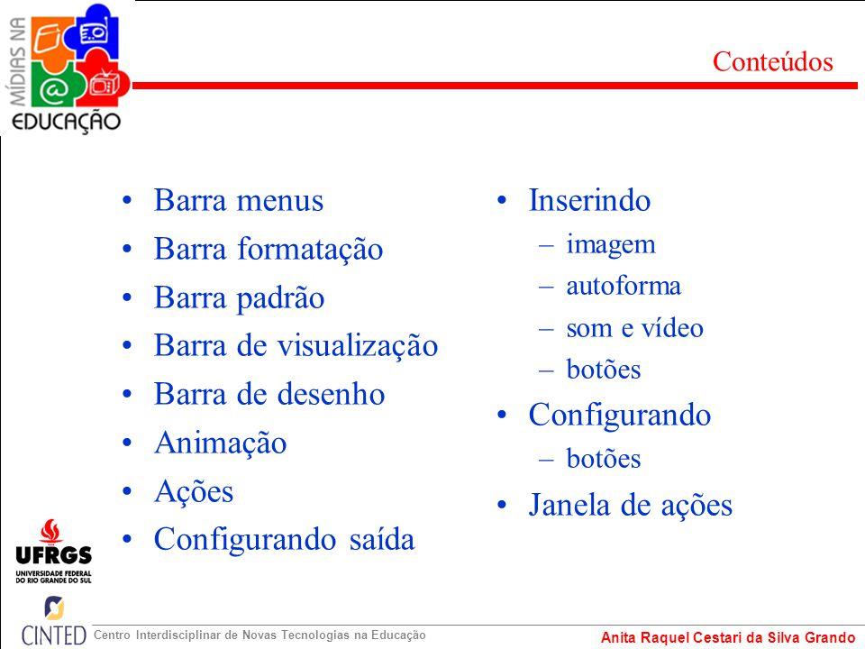 Barra menus Barra formatação Barra padrão Barra de visualização
