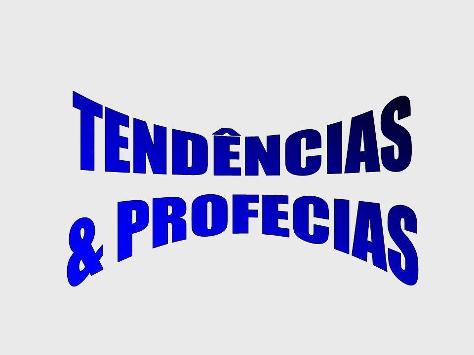 TENDÊNCIAS & PROFECIAS