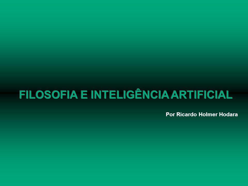 FILOSOFIA E INTELIGÊNCIA ARTIFICIAL