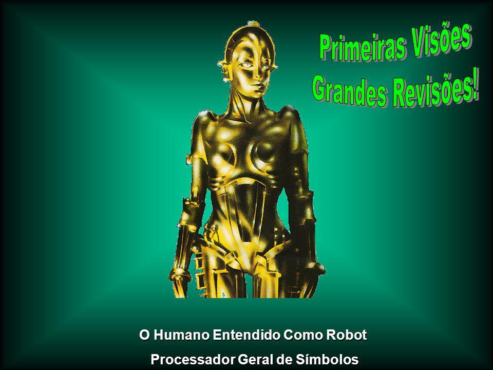 O Humano Entendido Como Robot Processador Geral de Símbolos