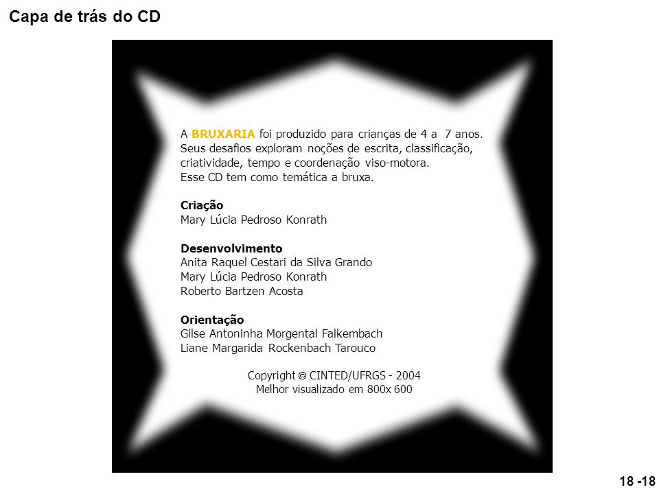 Capa de trás do CD A BRUXARIA foi produzido para crianças de 4 a 7 anos.