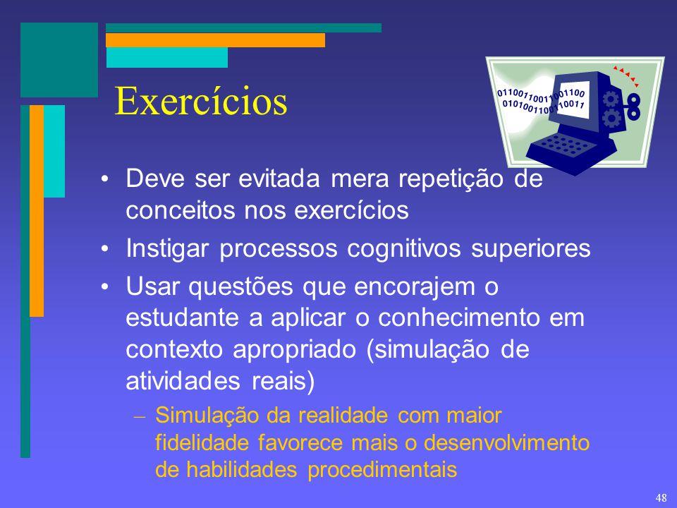 Exercícios Deve ser evitada mera repetição de conceitos nos exercícios