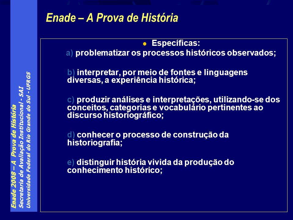 a) problematizar os processos históricos observados;