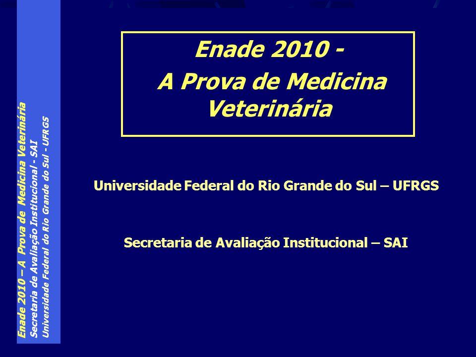 Enade 2010 - A Prova de Medicina Veterinária