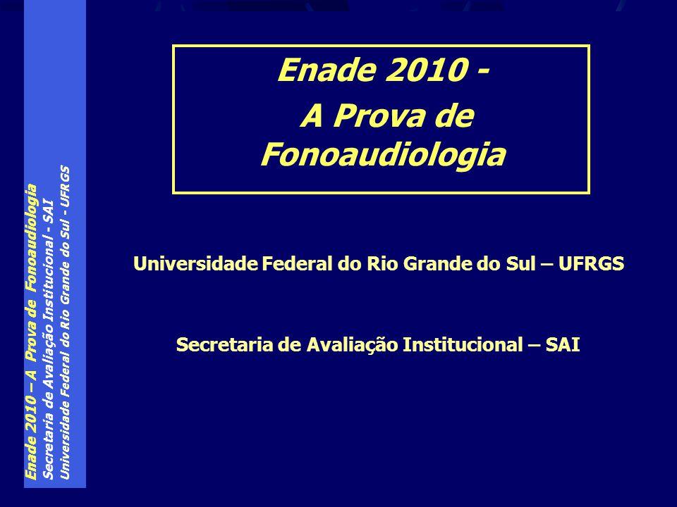 Enade 2010 - A Prova de Fonoaudiologia