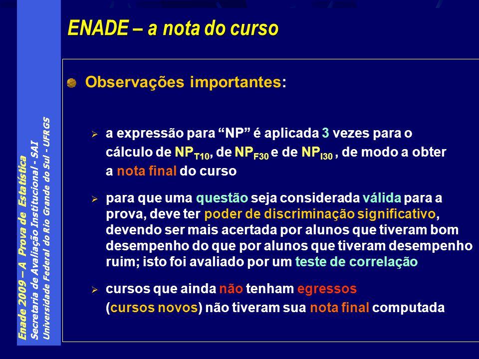 ENADE – a nota do curso Observações importantes: